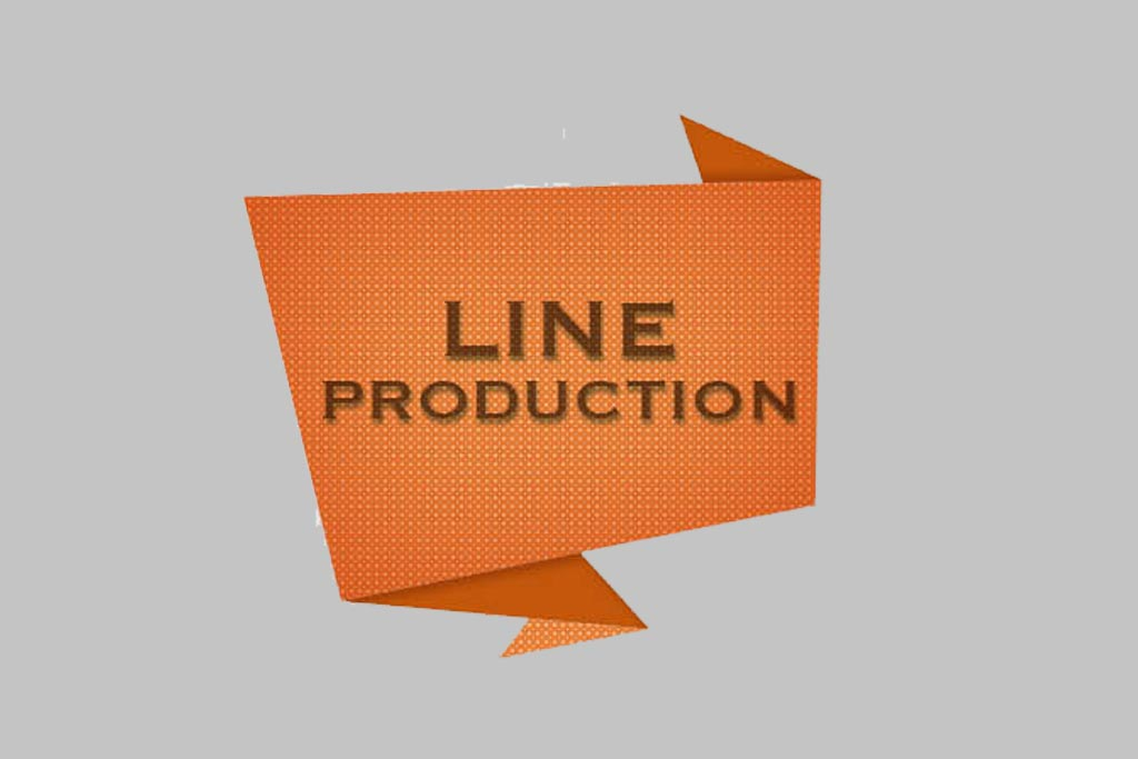 LINE PRODUCTION